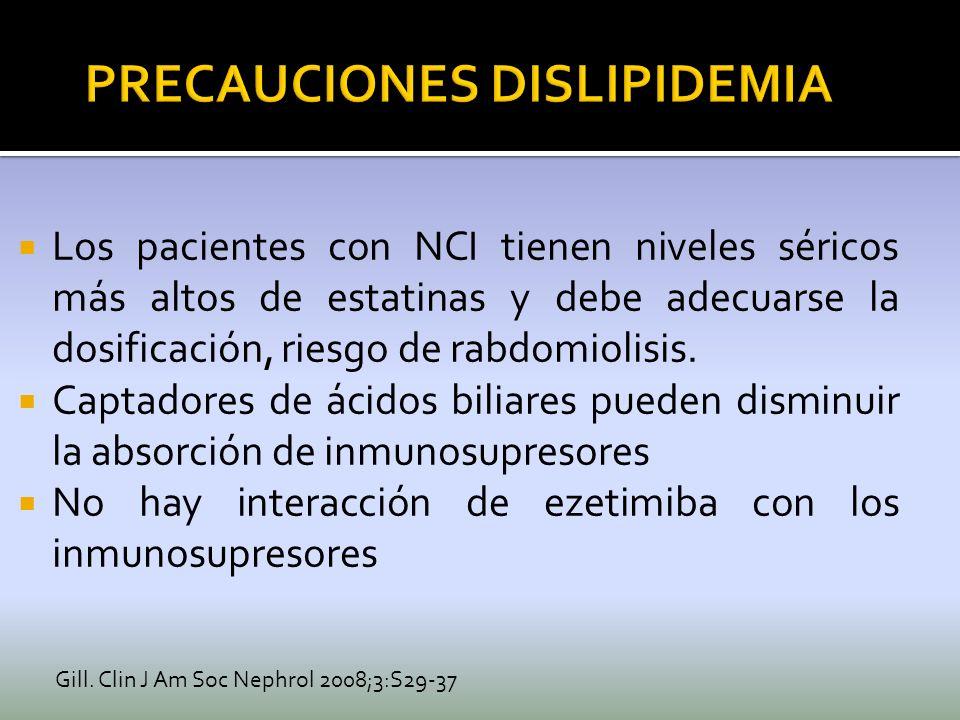 Los pacientes con NCI tienen niveles séricos más altos de estatinas y debe adecuarse la dosificación, riesgo de rabdomiolisis. Captadores de ácidos bi