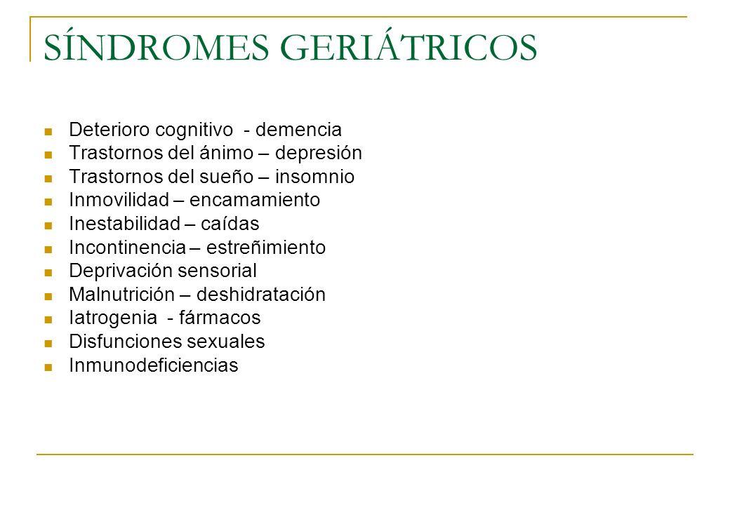 SÍNDROMES GERIÁTRICOS Deterioro cognitivo - demencia Trastornos del ánimo – depresión Trastornos del sueño – insomnio Inmovilidad – encamamiento Inest
