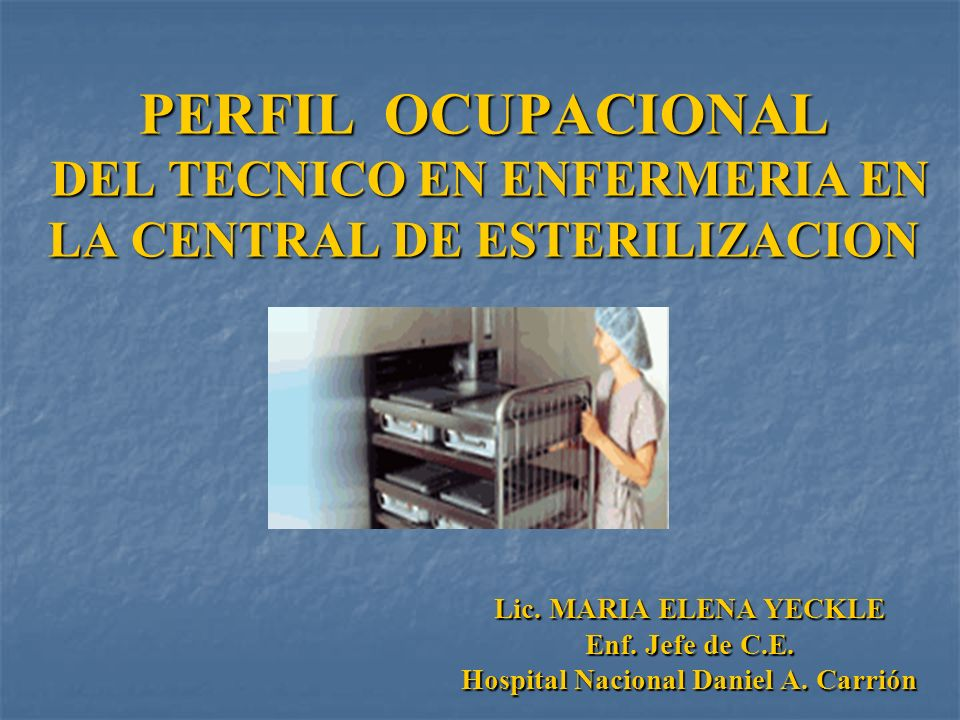 Lic.MARIA ELENA YECKLE Enf. Jefe de C.E. Hospital Nacional Daniel A.