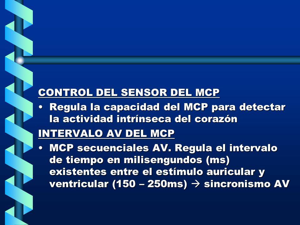 CONTROL DEL SENSOR DEL MCP Regula la capacidad del MCP para detectar la actividad intrínseca del corazónRegula la capacidad del MCP para detectar la a