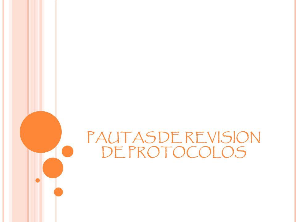 PAUTAS DE REVISION DE PROTOCOLOS