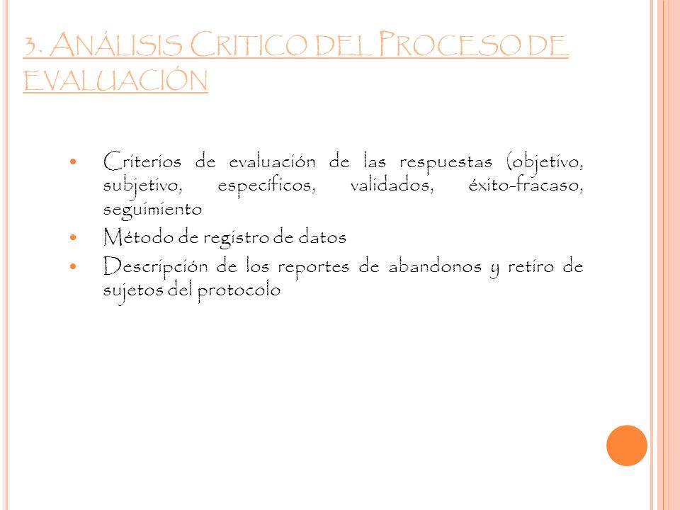 3. A NÁLISIS C RITICO DEL P ROCESO DE EVALUACIÓN Criterios de evaluación de las respuestas (objetivo, subjetivo, específicos, validados, éxito-fracaso