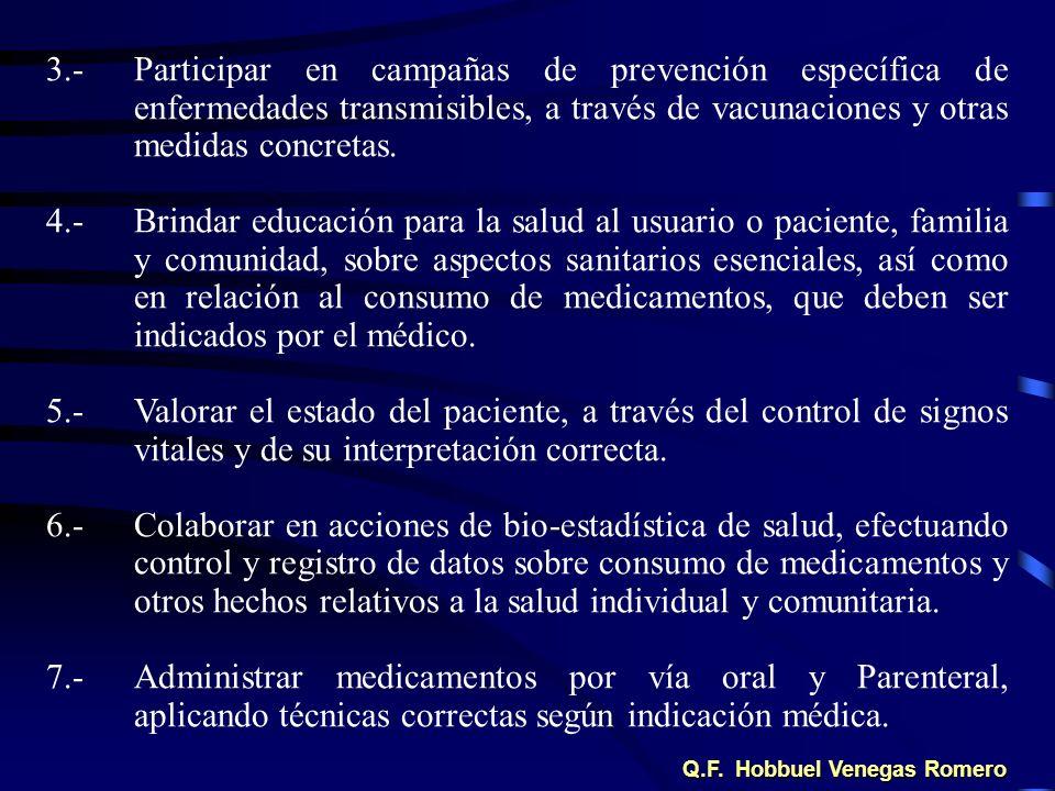 3.-Participar en campañas de prevención específica de enfermedades transmisibles, a través de vacunaciones y otras medidas concretas. 4.- Brindar educ
