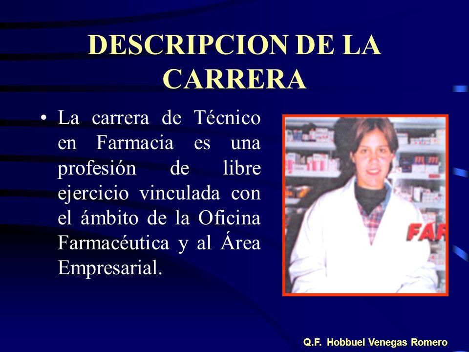 DESCRIPCION DE LA CARRERA La carrera de Técnico en Farmacia es una profesión de libre ejercicio vinculada con el ámbito de la Oficina Farmacéutica y a