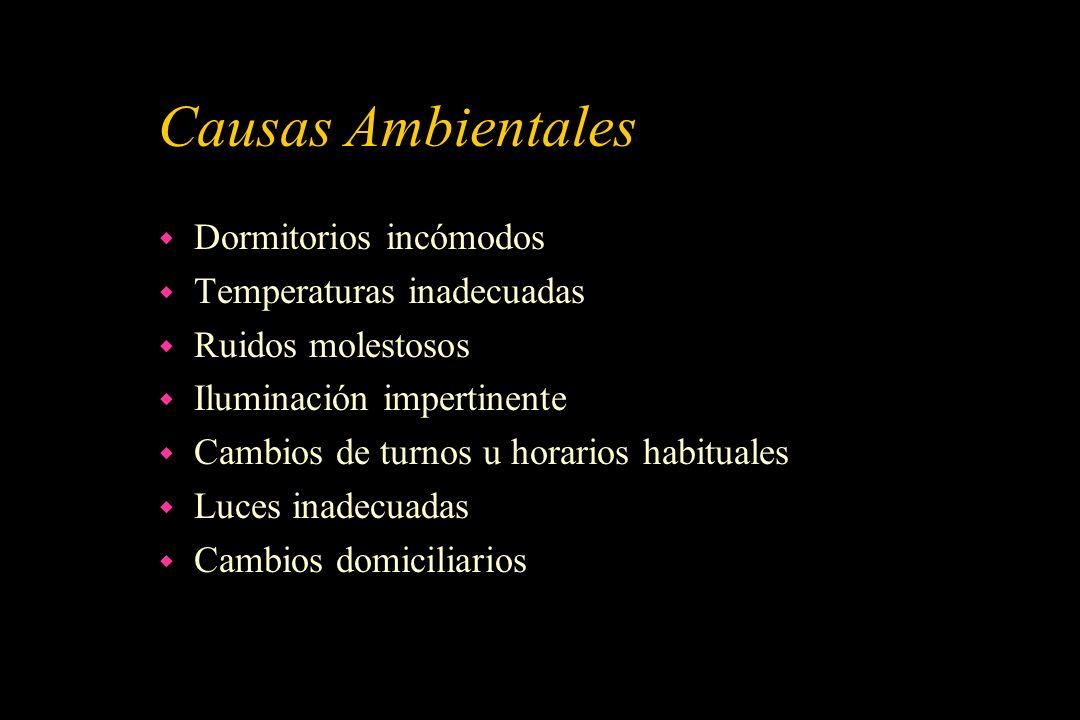 Causas Ambientales w Dormitorios incómodos w Temperaturas inadecuadas w Ruidos molestosos w Iluminación impertinente w Cambios de turnos u horarios ha