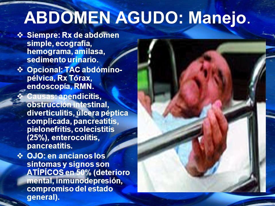 ABDOMEN AGUDO: Manejo. Historia Clínica: anamnesis del dolor. Examen Físico: palpación de abdomen (signos de irritación peritoneal). Laparotomía Explo