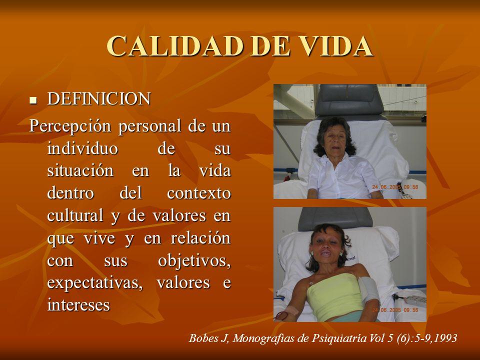 CALIDAD DE VIDA DEFINICION DEFINICION Percepción personal de un individuo de su situación en la vida dentro del contexto cultural y de valores en que