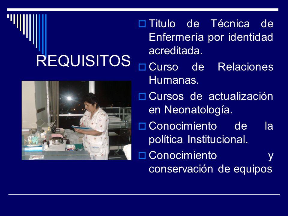 PERFIL OCUPACIONAL DEL TECNICO DE ENFERMERÍA EN LOS SERVICIOS DE NEONATOLOGÍA La Técnica de Enfermería en los servicios de Neonatología es el personal