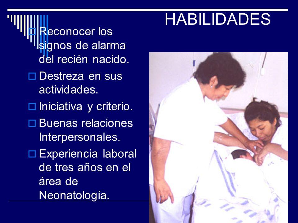 REQUISITOS Titulo de Técnica de Enfermería por identidad acreditada. Curso de Relaciones Humanas. Cursos de actualización en Neonatología. Conocimient