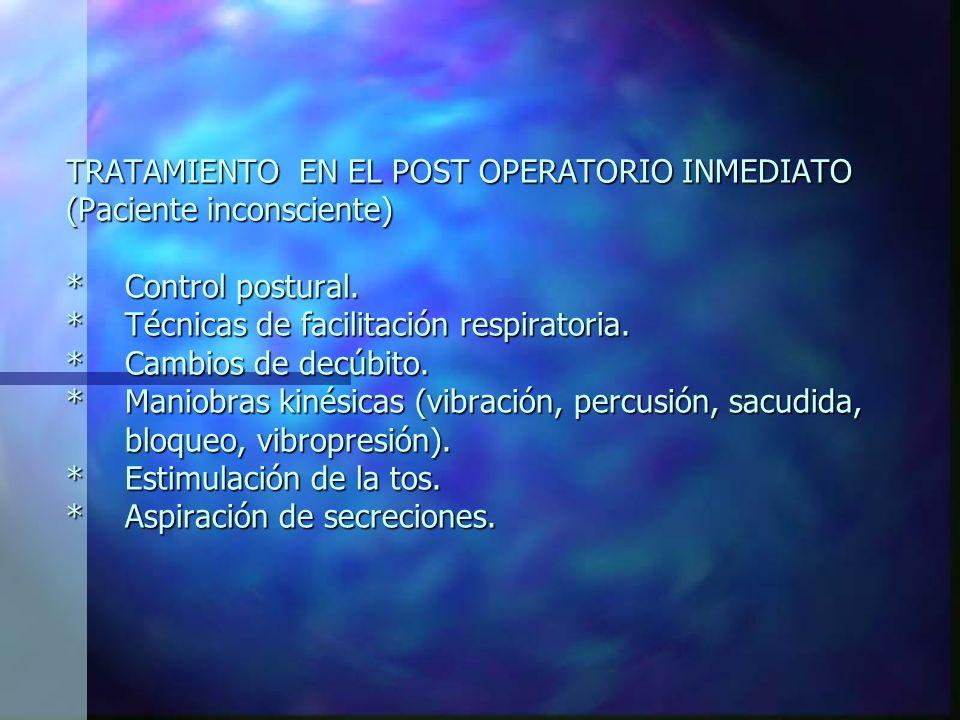 CONSIDERACIONES EN EL POST OPERATORIO DE: 1.-Neurocirugía: - Nivel de conciencia. - Presión intracraneal. 2.-Cirugía Cardiovascular y Cirugía Torácica