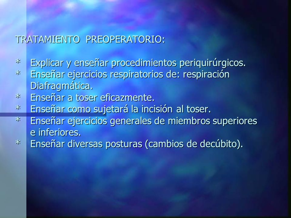 TRATAMIENTO PREOPERATORIO: *Explicar y enseñar procedimientos periquirúrgicos.