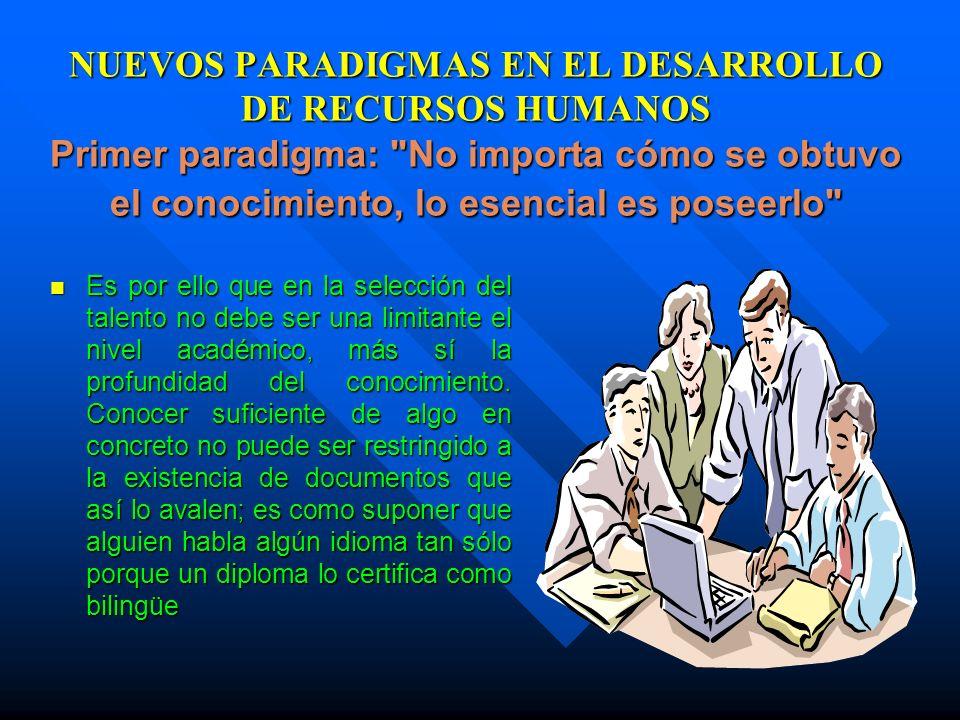 NUEVOS PARADIGMAS EN EL DESARROLLO DE RECURSOS HUMANOS Primer paradigma: