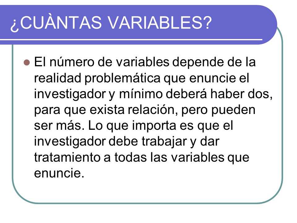 ¿CUÀNTAS VARIABLES.