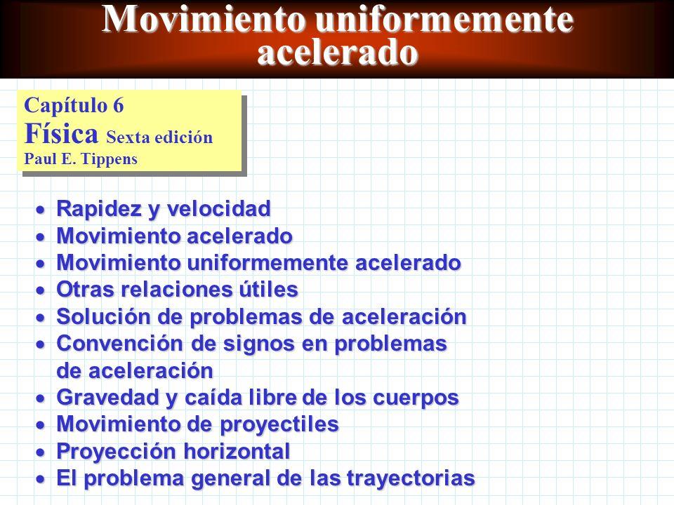 Movimiento uniformemente acelerado Capítulo 6 Física Sexta edición Paul E.