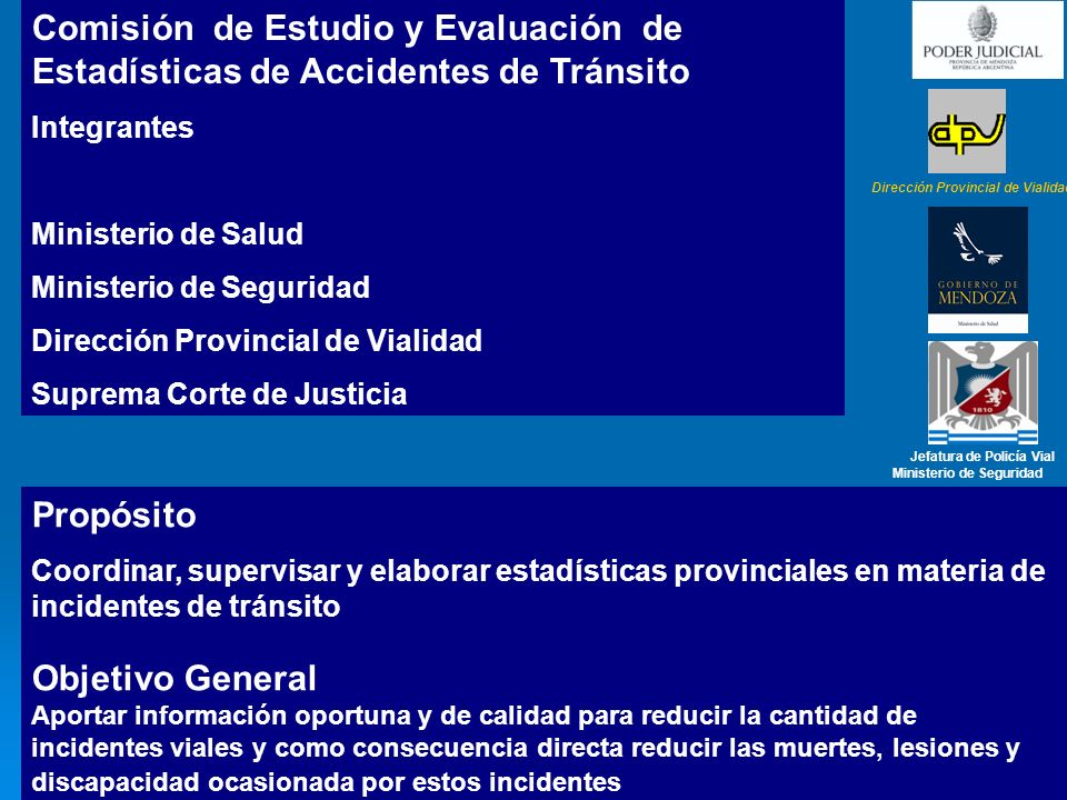 Comisión de Estudio y Evaluación de Estadísticas de Accidentes de Tránsito Integrantes Ministerio de Salud Ministerio de Seguridad Dirección Provincia