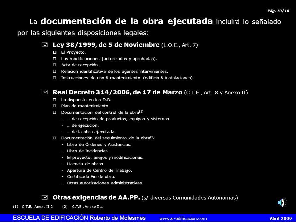 ESCUELA DE EDIFICACIÓN Roberto de Molesmes www.e-edificacion.com Abril 2009 (1)L.O.E., Art. 6.5 El cómputo de los plazos de responsabilidad y garantía
