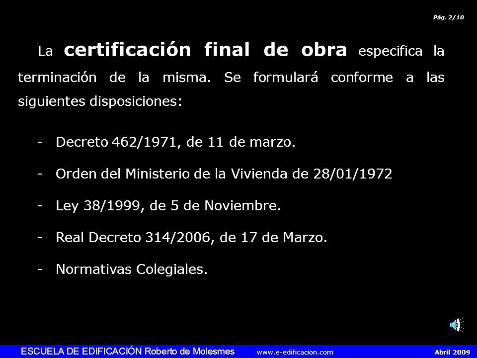 F I N D E O B R A (Certificación final & Recepción) ESCUELA DE EDIFICACIÓN Roberto de Molesmes www.e-edificacion.com Abril 2009 Pág. 1/10 Actívese el