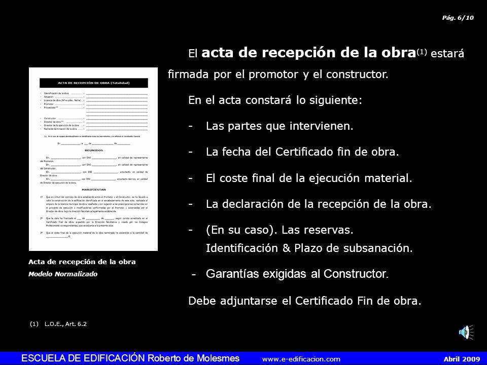 ESCUELA DE EDIFICACIÓN Roberto de Molesmes www.e-edificacion.com Abril 2009 La recepción de la obra (1) es el acto por el cual el constructor hace ent