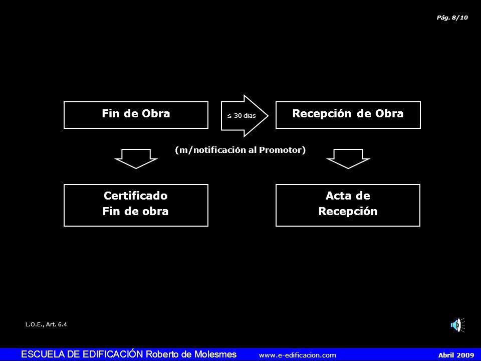 ESCUELA DE EDIFICACIÓN Roberto de Molesmes www.e-edificacion.com Abril 2009 El rechazo de la recepción de la obra (1) debe ser motivado por escrito en