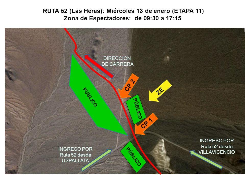 DIRECCION DE CARRERA CP 1 PÚBLICO CP 2 INGRESO POR Ruta 52 desde USPALLATA INGRESO POR Ruta 52 desde VILLAVICENCIO RUTA 52 (Las Heras): Miércoles 13 d