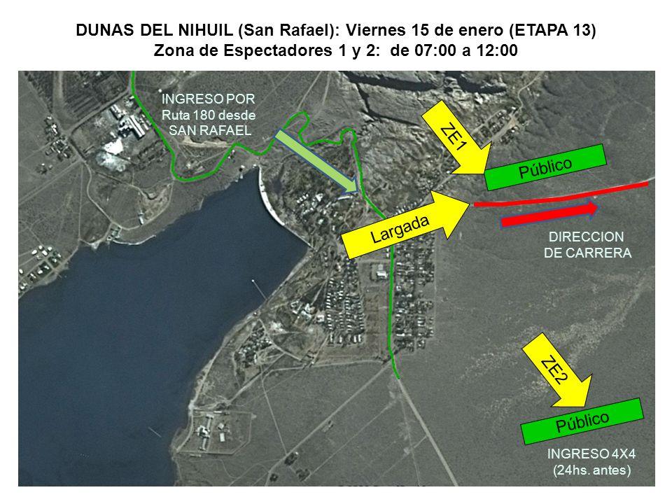 Público Largada DIRECCION DE CARRERA DUNAS DEL NIHUIL (San Rafael): Viernes 15 de enero (ETAPA 13) Zona de Espectadores 1 y 2: de 07:00 a 12:00 INGRESO 4X4 (24hs.