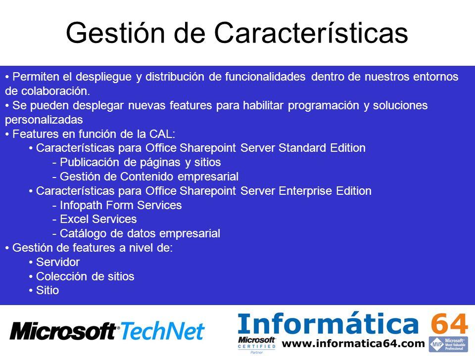 Gestión de Características Permiten el despliegue y distribución de funcionalidades dentro de nuestros entornos de colaboración.