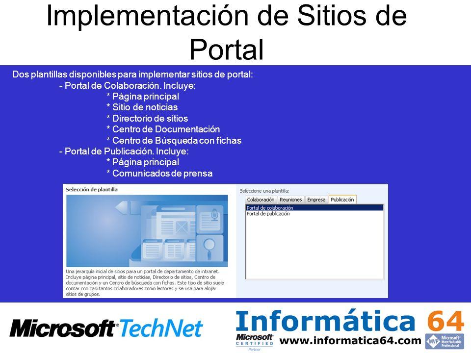 Implementación de Sitios de Portal Dos plantillas disponibles para implementar sitios de portal: - Portal de Colaboración.