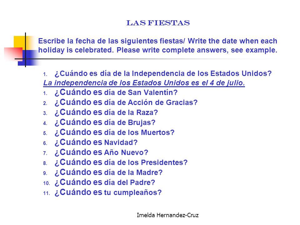Imelda Hernandez-Cruz Las fiestas Escribe la fecha de las siguientes fiestas/ Write the date when each holiday is celebrated.