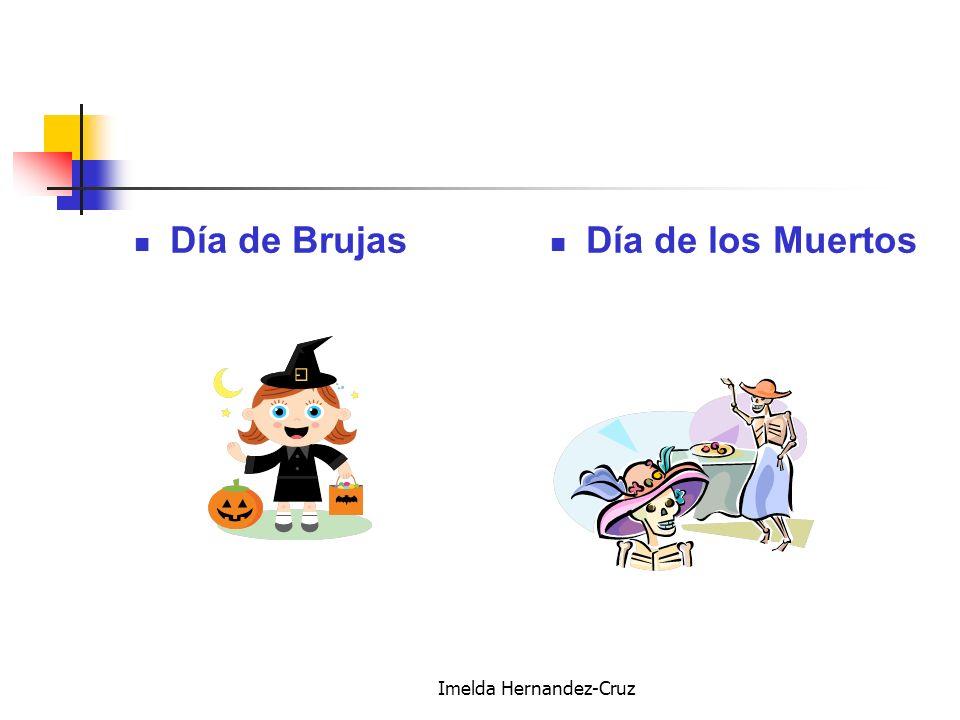 Imelda Hernandez-Cruz Día de Brujas Día de los Muertos