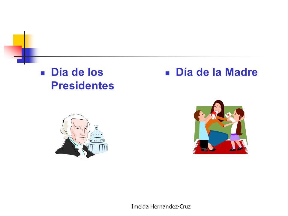 Imelda Hernandez-Cruz Día de los Presidentes Día de la Madre