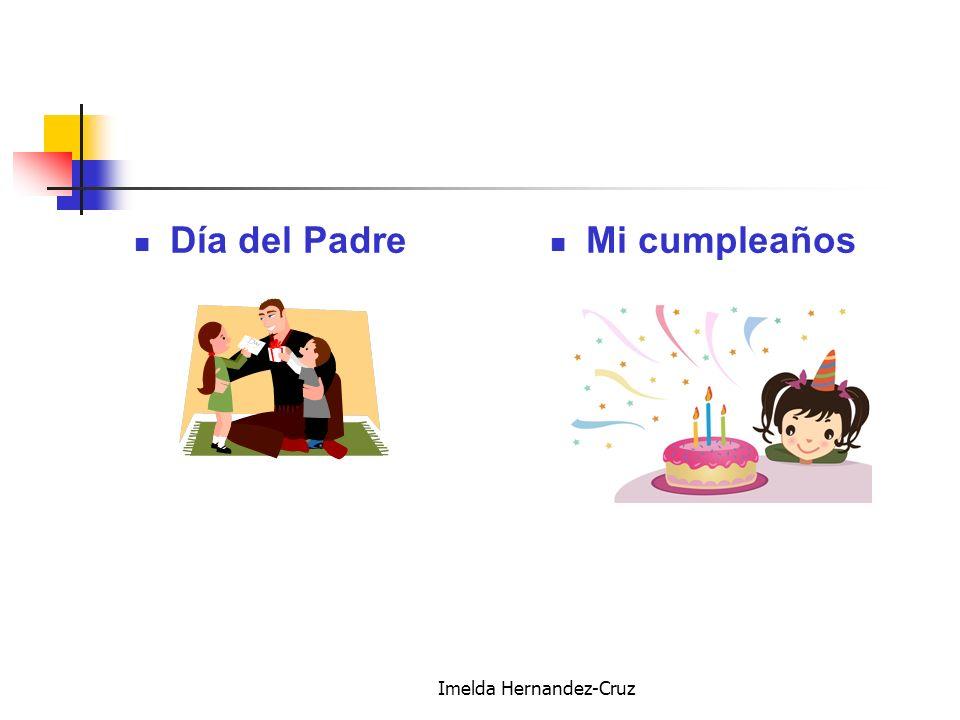 Imelda Hernandez-Cruz Día del Padre Mi cumpleaños
