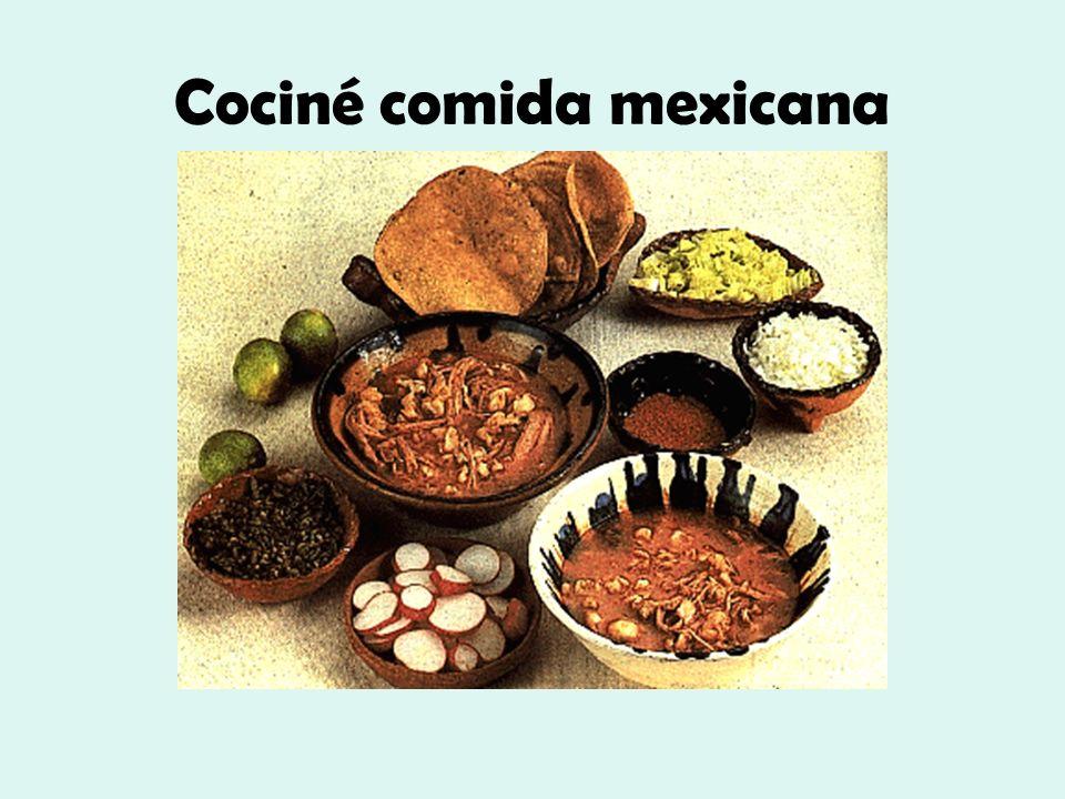 Cociné comida mexicana