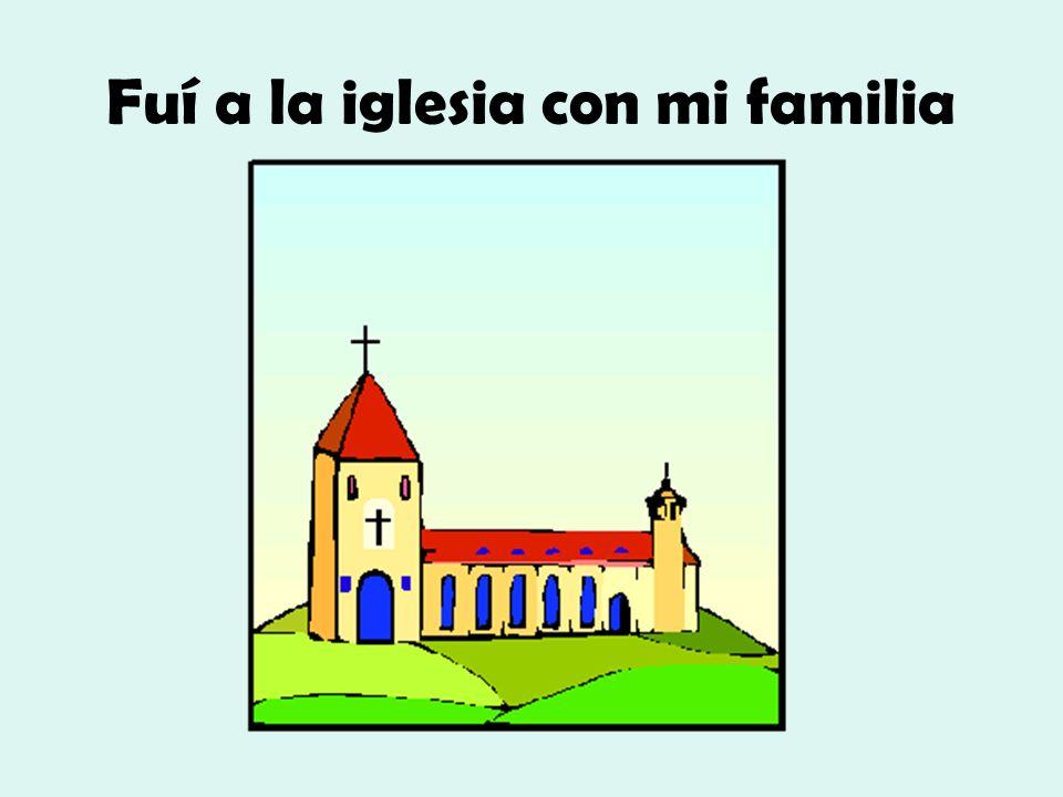 Fuí a la iglesia con mi familia