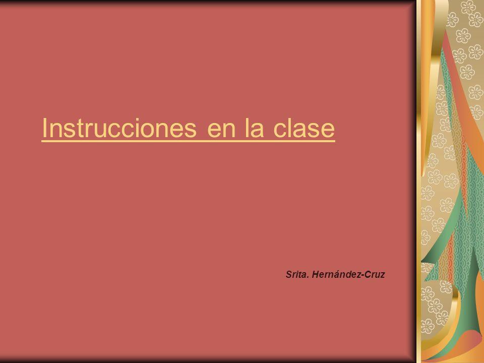 Instrucciones en la clase Srita. Hernández-Cruz