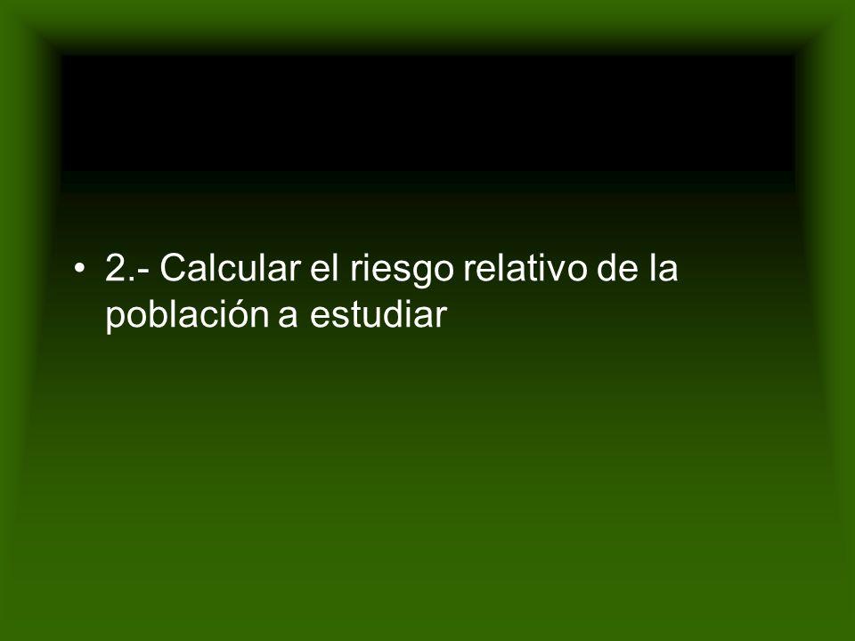 E n f o q u e d e R i e s g o Como medir el Riesgo ? Incidencia No expuestos B B + D = 120 120+599,880 X 100,000