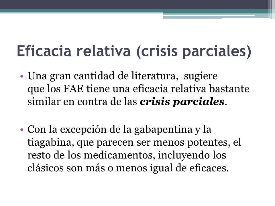 Eficacia relativa (crisis parciales) Una gran cantidad de literatura, sugiere que los FAE tiene una eficacia relativa bastante similar en contra de las crisis parciales.
