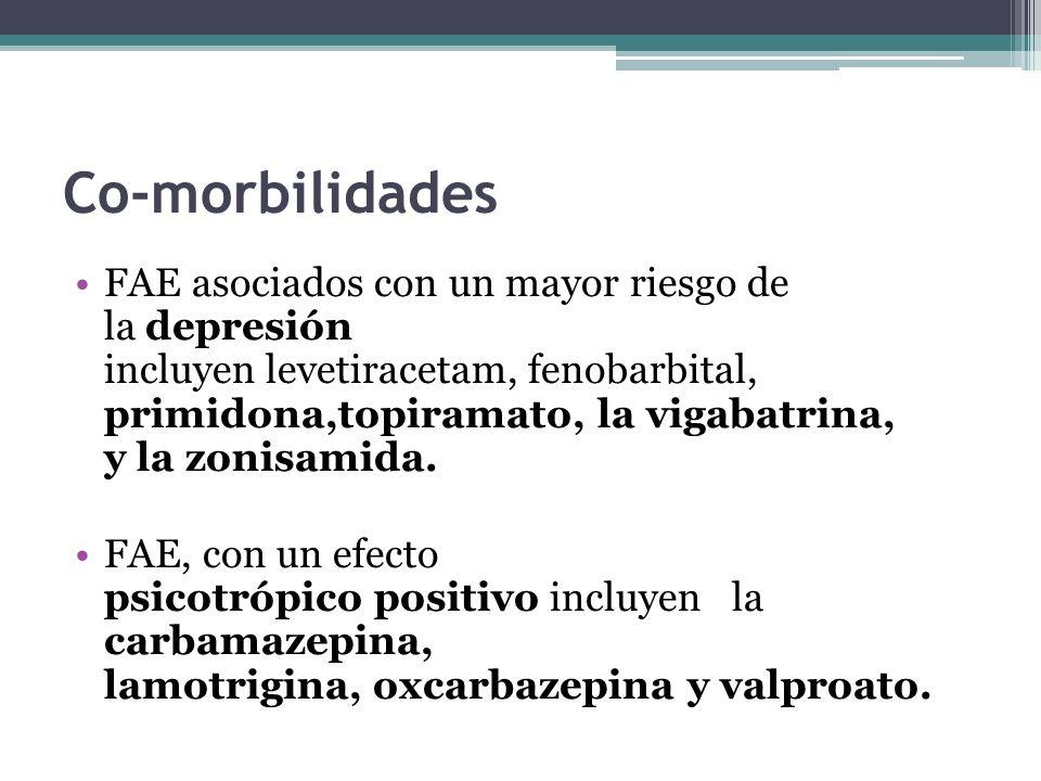 Co-morbilidades FAE asociados con un mayor riesgo de la depresión incluyen levetiracetam, fenobarbital, primidona,topiramato, la vigabatrina, y la zonisamida.