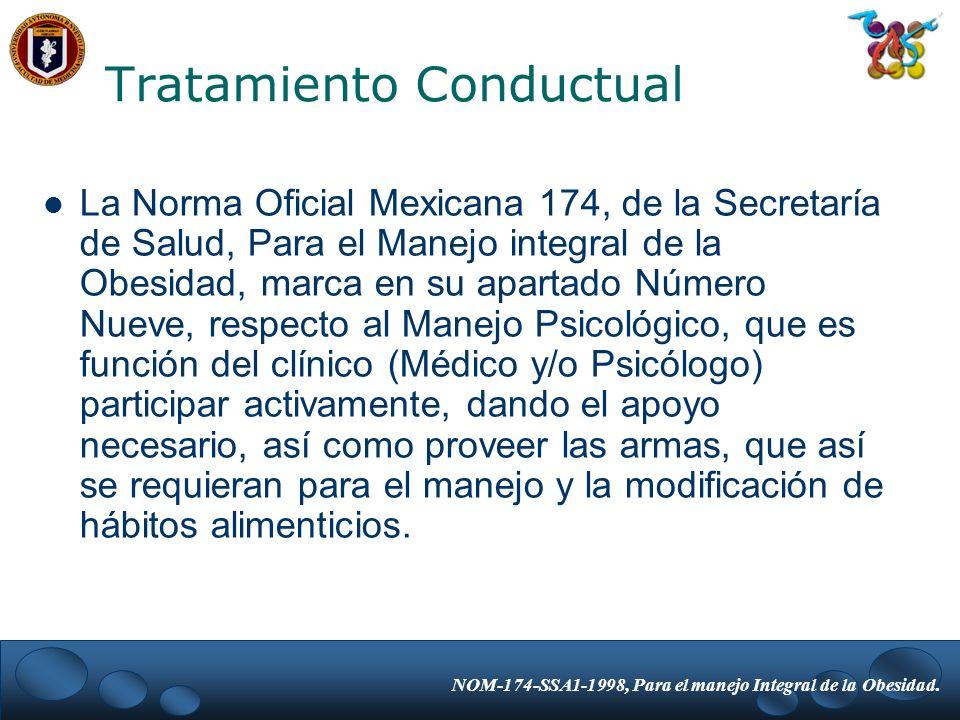 La Norma Oficial Mexicana 174, de la Secretaría de Salud, Para el Manejo integral de la Obesidad, marca en su apartado Número Nueve, respecto al Manej