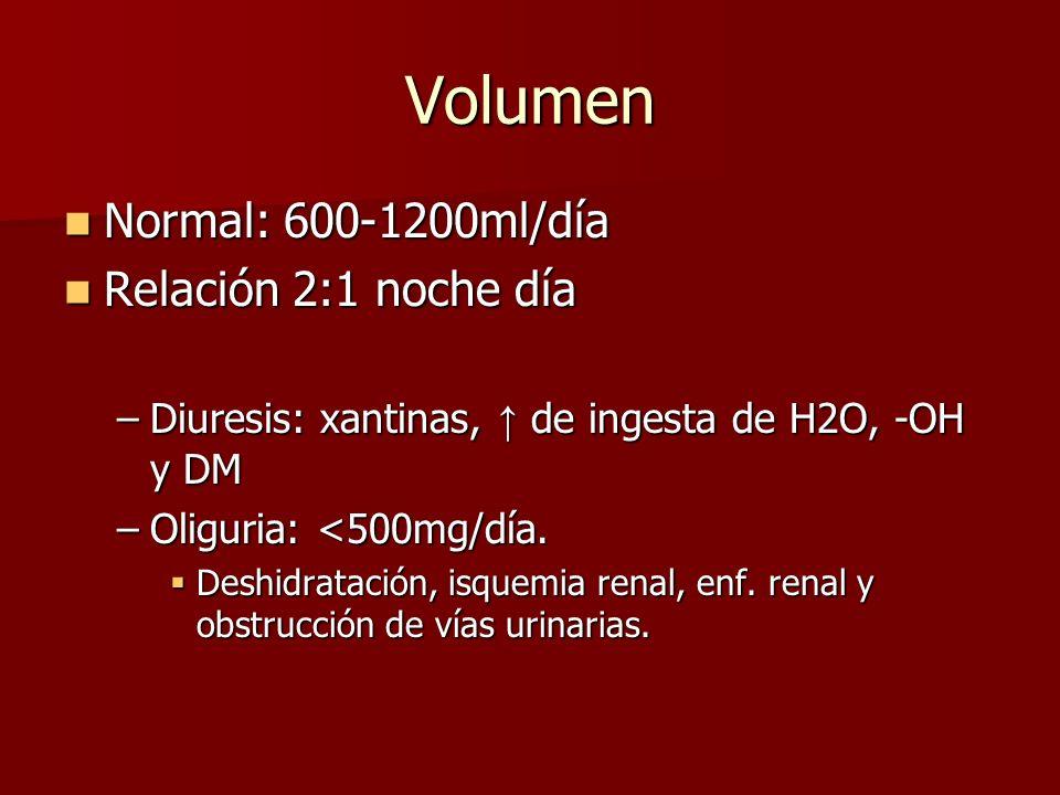 Volumen Normal: 600-1200ml/día Normal: 600-1200ml/día Relación 2:1 noche día Relación 2:1 noche día –Diuresis: xantinas, de ingesta de H2O, -OH y DM –