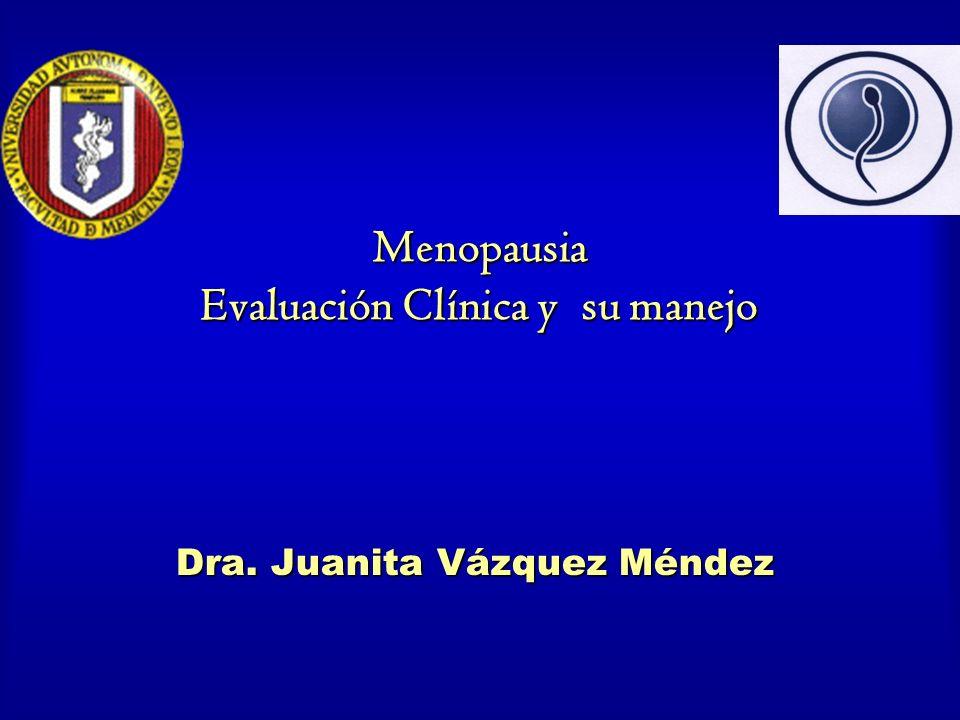 Dra. Juanita Vázquez Méndez Menopausia Evaluación Clínica y su manejo