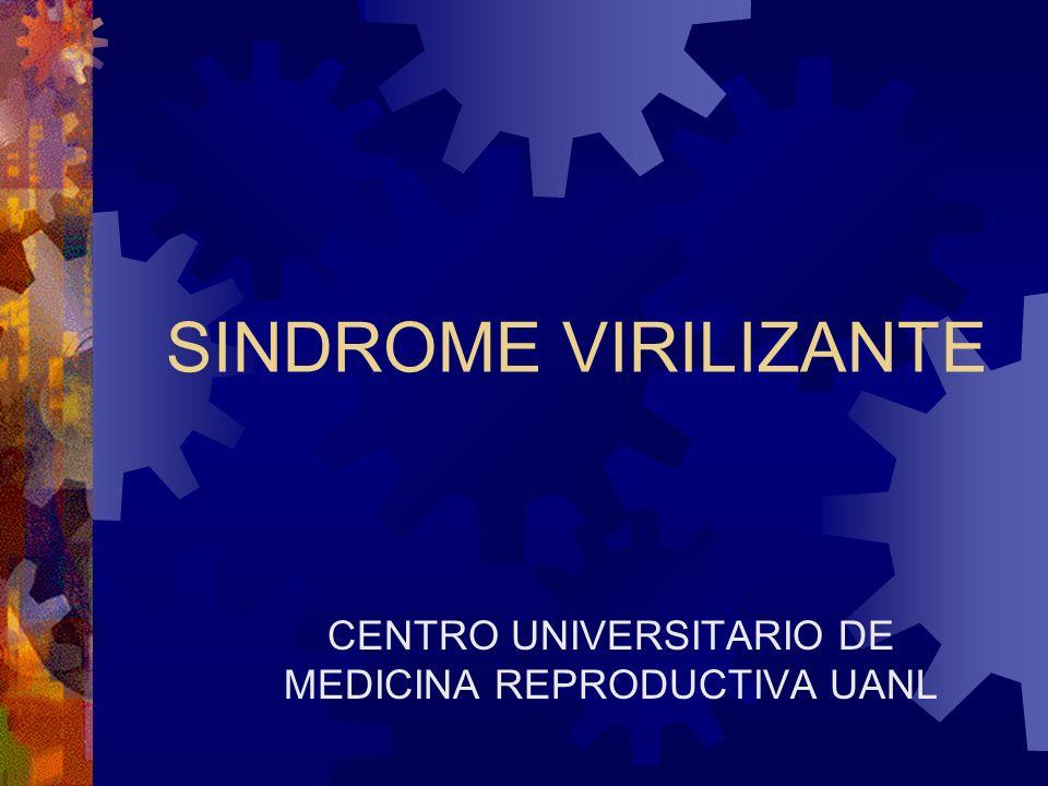 SINDROME VIRILIZANTE CENTRO UNIVERSITARIO DE MEDICINA REPRODUCTIVA UANL