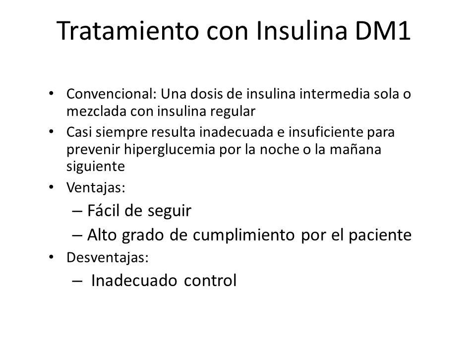 Tratamiento con Insulina DM1 Convencional: Una dosis de insulina intermedia sola o mezclada con insulina regular Casi siempre resulta inadecuada e ins