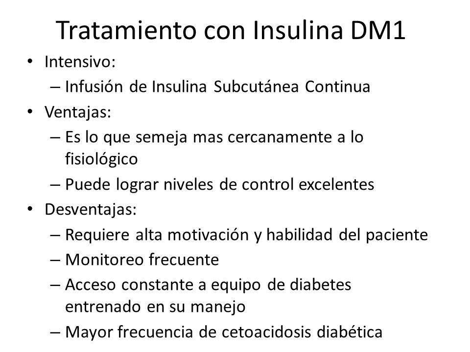 Tratamiento con Insulina DM1 Intensivo: – Infusión de Insulina Subcutánea Continua Ventajas: – Es lo que semeja mas cercanamente a lo fisiológico – Pu
