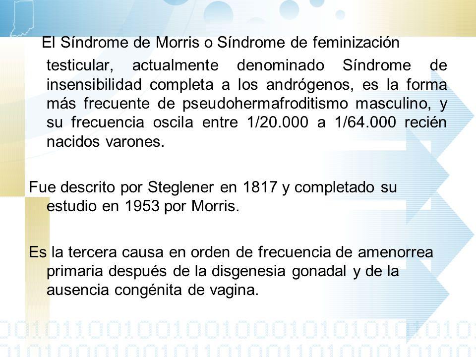 Fisiopatología Se debe a mutaciones en el gen del receptor de andrógenos, situado en el brazo corto del cromosoma X.