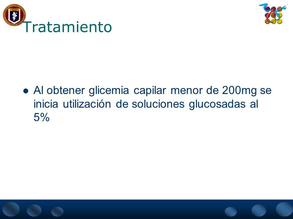 Tratamiento Al obtener glicemia capilar menor de 200mg se inicia utilización de soluciones glucosadas al 5%
