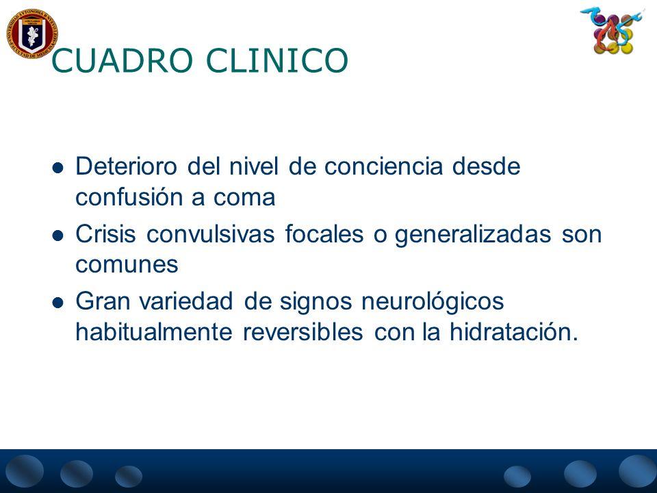 CUADRO CLINICO Deterioro del nivel de conciencia desde confusión a coma Crisis convulsivas focales o generalizadas son comunes Gran variedad de signos