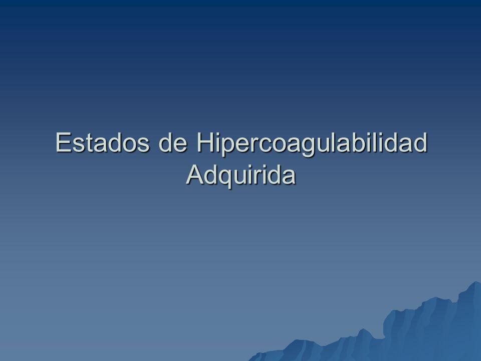 Estados de Hipercoagulabilidad Adquirida