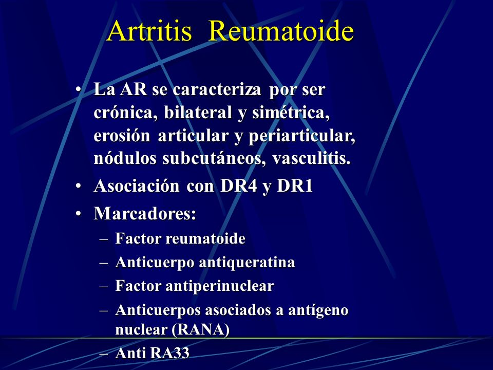 La AR se caracteriza por ser crónica, bilateral y simétrica, erosión articular y periarticular, nódulos subcutáneos, vasculitis.La AR se caracteriza p