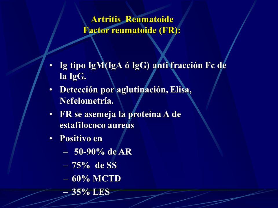 Ig tipo IgM(IgA ó IgG) anti fracción Fc de la IgG.Ig tipo IgM(IgA ó IgG) anti fracción Fc de la IgG. Detección por aglutinación, Elisa, Nefelometría.D