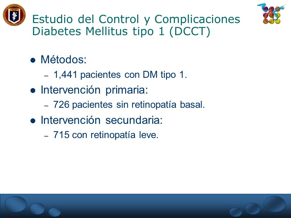 Estudio del Control y Complicaciones Diabetes Mellitus tipo 1 (DCCT) Aleatorio: – Control metabólico convencional.